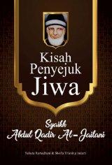 Kisah Penyejuk Jiwa: Syaikh Abdul Qadir Al-Jailani