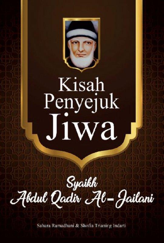 Cover Buku Kisah Penyejuk Jiwa: Syaikh Abdul Qadir Al-Jailani