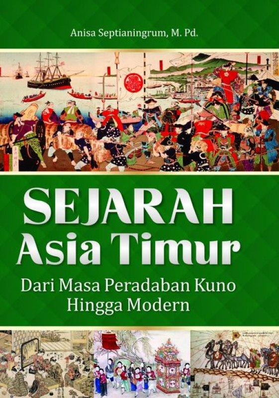 Cover Buku Sejarah Asia Timur Dari Masa Peradaban Kuno Hingga Modern
