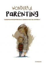 Wonderful Parenting: Bagaimana Menyempurnakan Keluarga yang tak Sempurna