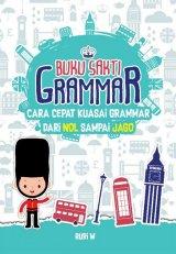 Buku Sakti Grammar: Cara Cepat Kuasai Grammar Dari Nol Sampai Jago