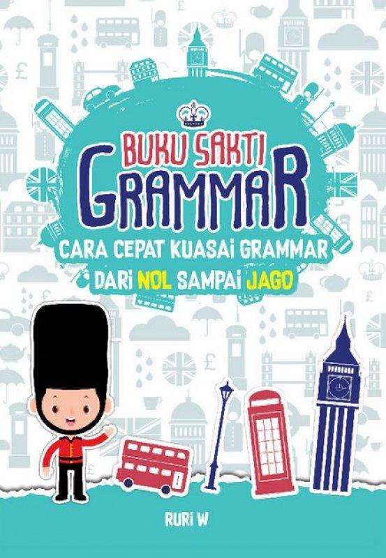 Cover Buku Buku Sakti Grammar: Cara Cepat Kuasai Grammar Dari Nol Sampai Jago