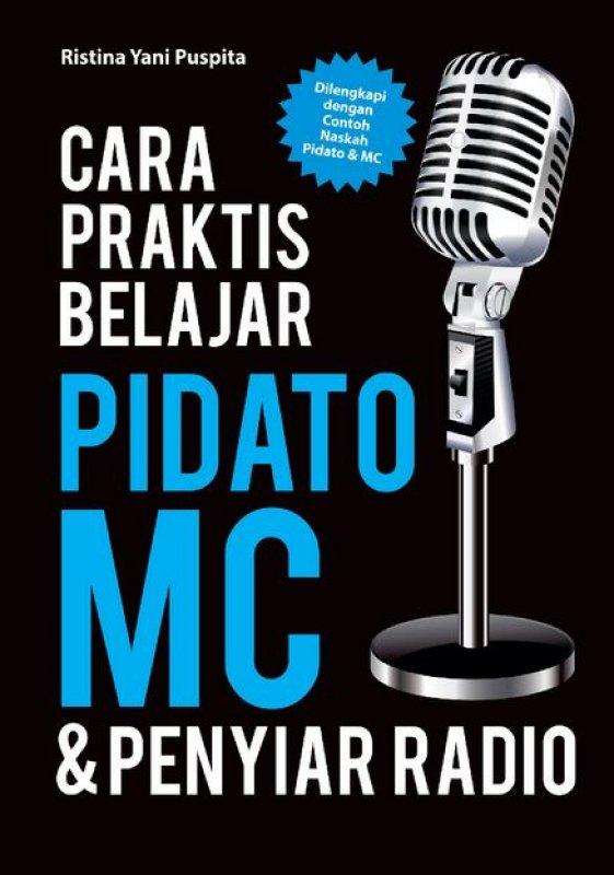 Cover Buku Cara Praktis Belajar Pidato, MC, dan Penyiar Radio