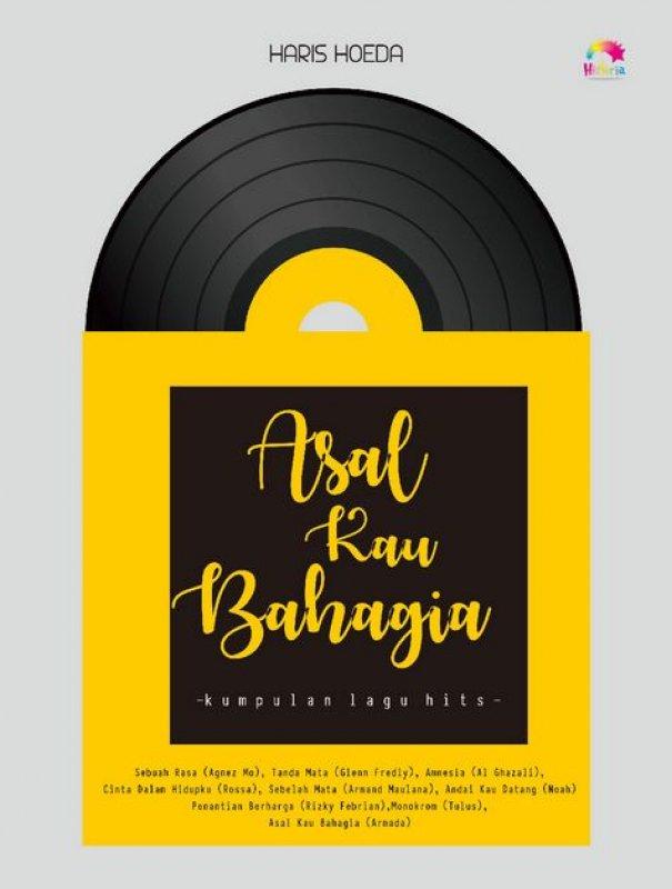 Cover Buku Asal Kau Bahagia - Kumpulan Lagu Hits