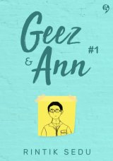 Geez & Ann #1 [Edisi TTD + Notes (catatan rahasia Geez)]