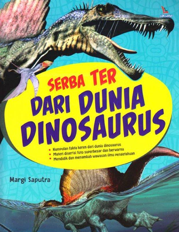 Cover Buku Serba Ter Dari Dunia Dinosaurus