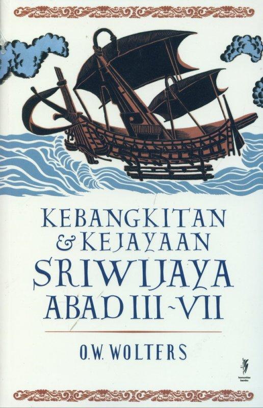 Cover Buku Kebangkitan dan Kejayaan Sriwijaya Abad III-VII
