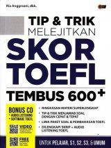 TIP & TRIK MELEJITKAN SKOR TOEFL TEMBUS 600+ (Promo Best Book)