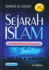 Sejarah Islam Sejak Zaman Nabi Adam Hingga Abad XX [Edisi Lux]