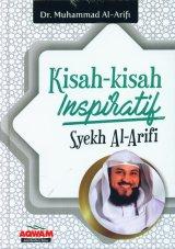 Kisah-Kisah Inspiratif Syekh Al-Arifi