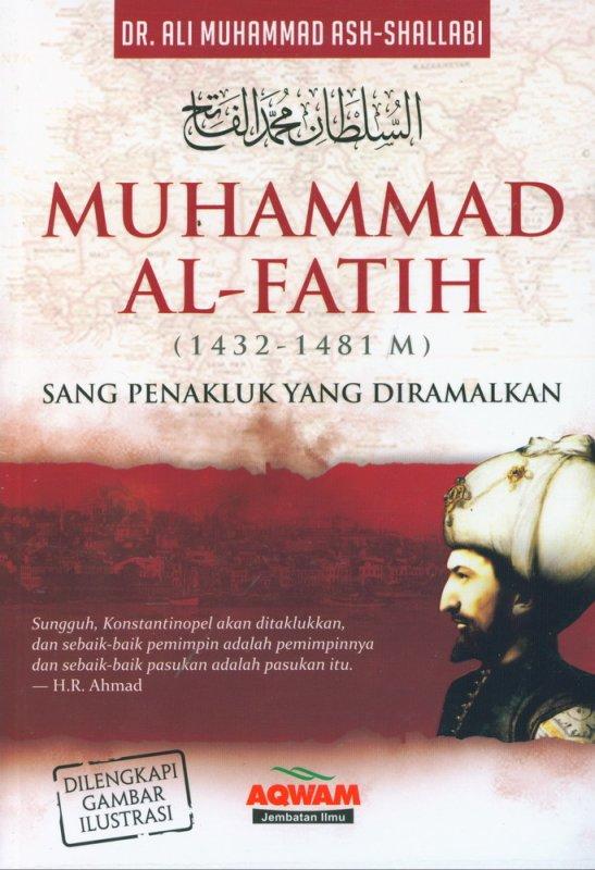 Cover Buku MUHAMMAD AL-FATIH: Sang Penakluk Yang Diramalkan