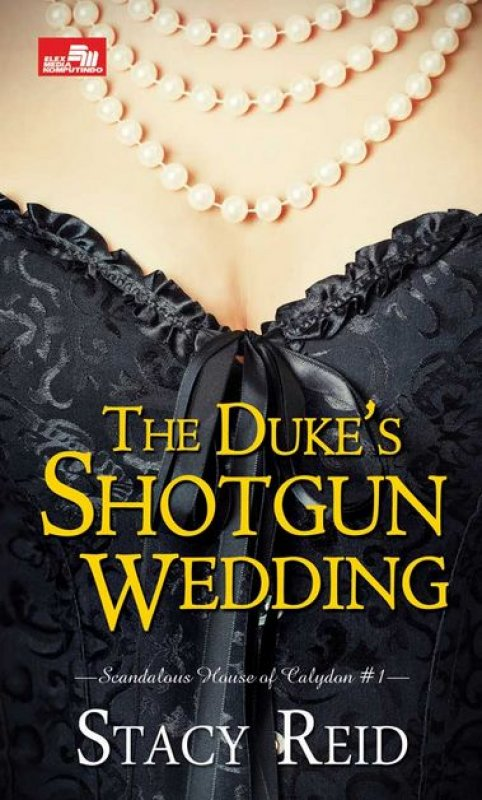 Cover Buku The Duke s Shotgun Wedding - Scandalous House of Calydon #1