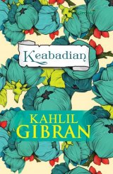KAHLIL GIBRAN - KEABADIAN