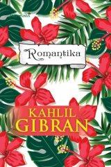KAHLIL GIBRAN - ROMANTIKA