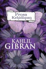 KAHLIL GIBRAN - PROSA KEHIDUPAN