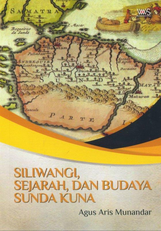 Cover Buku Siliwangi, Sejarah dan Budaya Sunda Kuna