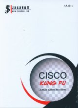 CISCO Kung Fu: Jurus-Jurus Routing