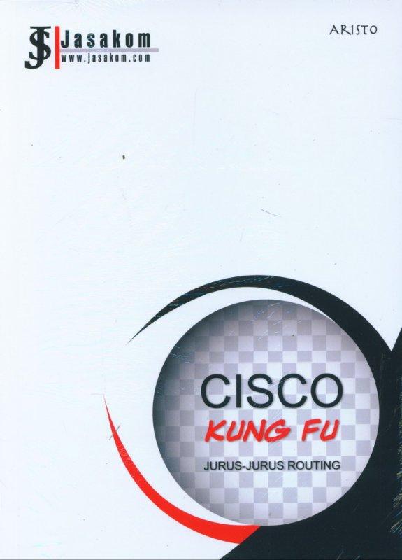 Cover Buku CISCO Kung Fu: Jurus-Jurus Routing