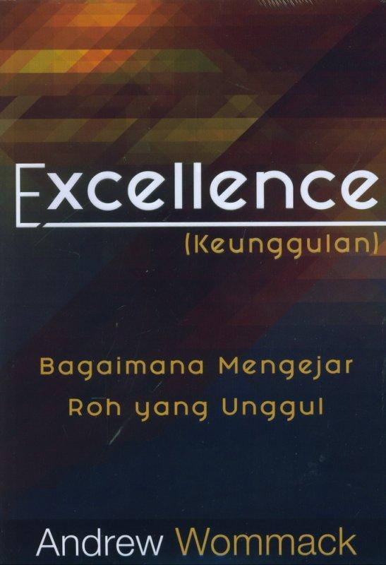 Cover Buku Excellence (Keunggulan) Bagaimana Mengejar Roh yang Unggul