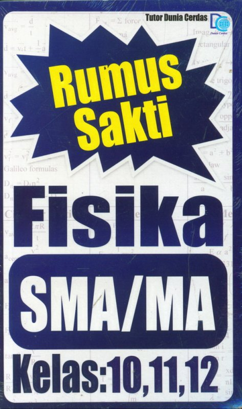 Cover Buku Rumus Sakti Fisika SMA/MA Kelas 10,11,12