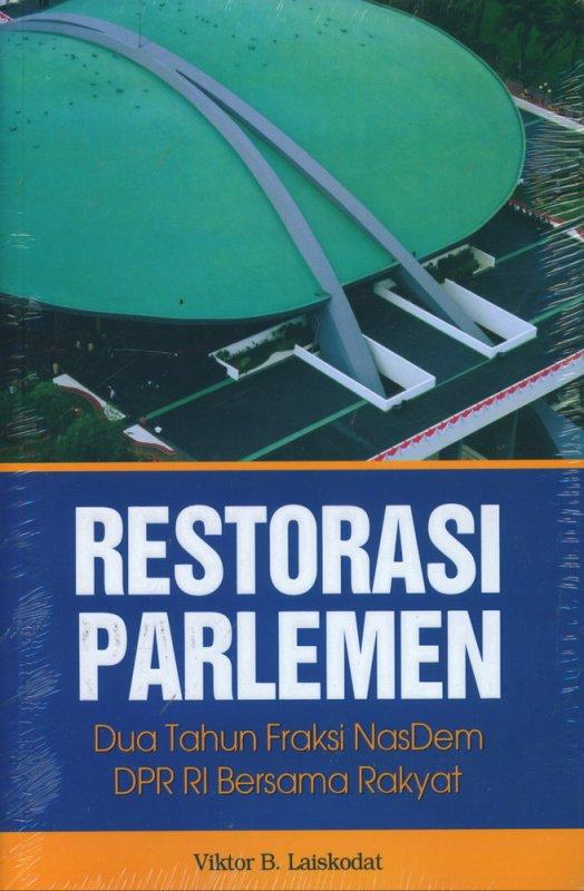 Cover Buku Restorasi Parlemen: Dua Tahun Fraksi NasDem DPR RI Bersama Rakyat