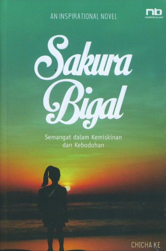 Cover Buku Sakura Bigal: Semangat dalam Kemiskinan dan Kebodohan