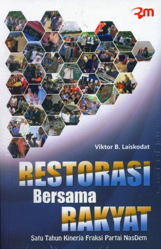 Cover Buku Restorasi Bersama Rakyat - Satu Tahun Kinerja Fraksi Partai NasDem