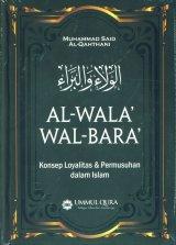 Al Wala wal Bara Konsep Loyalitas & Permusuhan dalam Islam (Cover Baru)