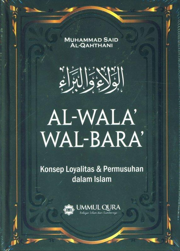 Cover Buku Al Wala wal Bara Konsep Loyalitas & Permusuhan dalam Islam (Cover Baru)
