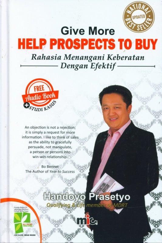 Cover Buku Give More HELP PROSPECTS TO BUY - Rahasia Menangani Keberatan Dengan Efektif