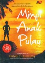 Mimpi Anak Pulau (a biographic nove)