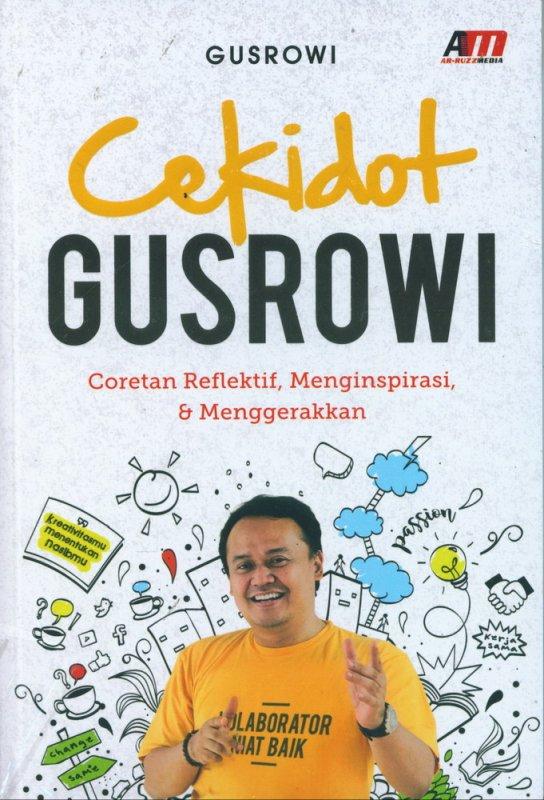 Cover Buku Cekidot Gusrowi: Coretan Reflektif, Menginspirasi & Menggerakkan