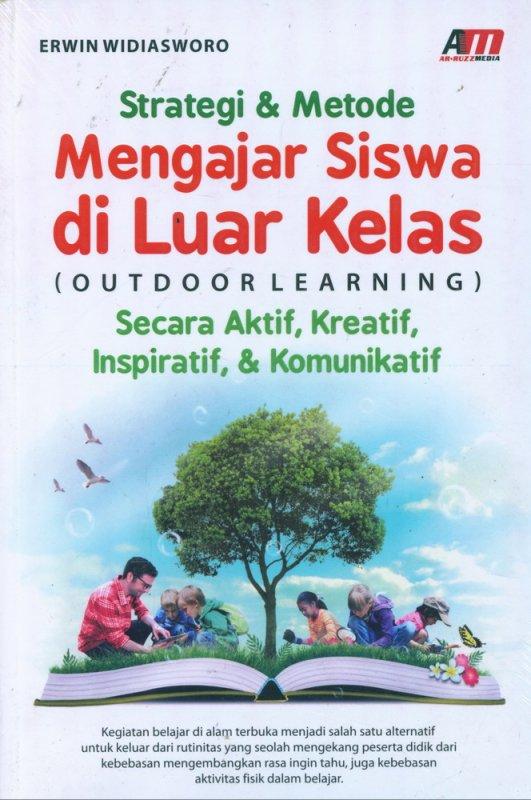 Cover Buku Strategi & Metode Mengajar Siswa di Luar Kelas (Outdoor Learning)