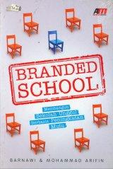 Branded School: Membangun Sekolah Unggul Berbasis Peningkatan Mutu