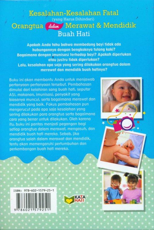 Cover Belakang Buku Kesalahan-Kesalahan Fatal (yang Harus Dihindari) Orangtua dalam Merawat & Mendidik Buah Hati