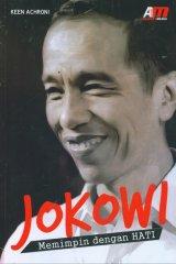 Jokowi Memimpin dengan HATI