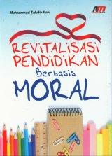 Revitalisasi Pendidikan Berbasis Moral