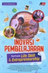 Inovasi Pembelajaran Berbasis Life Skill & Entrepreneursip