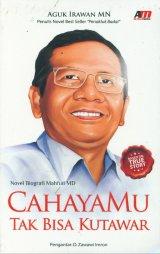 Cahayamu Tak Bisa Kutawar (Novel Biografi Mahfud MD)