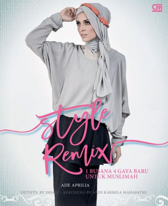 Cover Buku Style Remix - 1 Busana 4 Gaya Baru untuk Muslimah