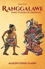 Ranggalawe Sang Penakluk Mongol