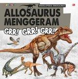 Ensiklopedia Dinosaurus: Allosaurus Menggeram: Grr! Grr! Grr
