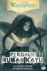 KOMIK FANTASTEEN #47: PENGHUNI RUMAH KAYU (Special WOW)