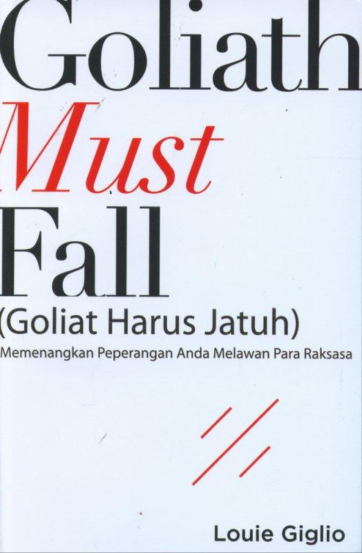 Cover Buku Goliat Must Fall: Memenangkan Peperangan Anda Melawan Para Raksasa