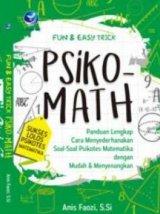 Fun & Easy Trick Psiko-Math: Sukses Lolos Psikotes Matematika