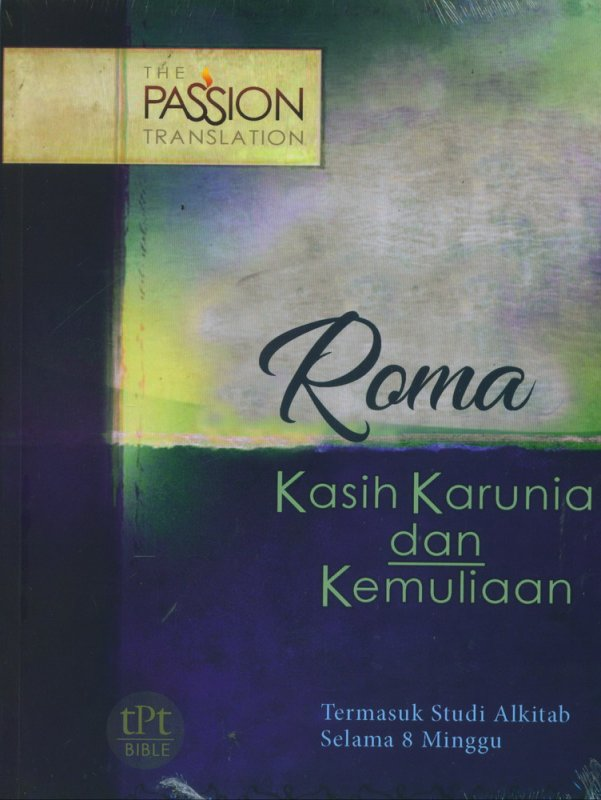 Cover Buku Roma Kasih Karunia dan Kemuliaan - The Passion Translation