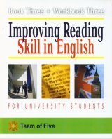 Improving Reading Skill in English for University Students (Book Three + Workbook One)