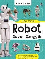 Koleksi Robot Super Canggih