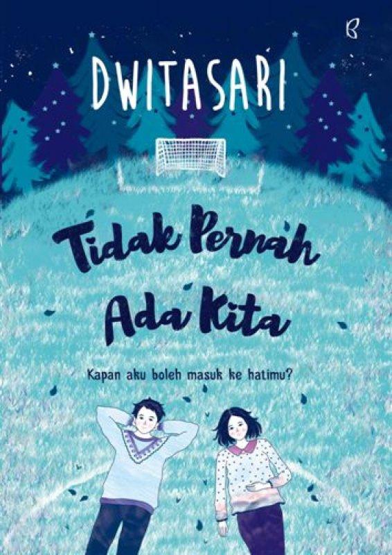 Cover Buku Tidak Pernah Ada Kita [Edisi TTD+ Free Post card]