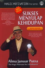 Sukses Menyulap Kehidupan - Magic Motivation The Series